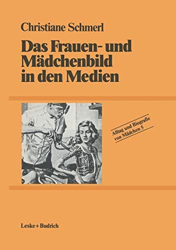 9783810004796: Das Frauen- Und Madchenbild in Den Medien (Alltag und Biografie)