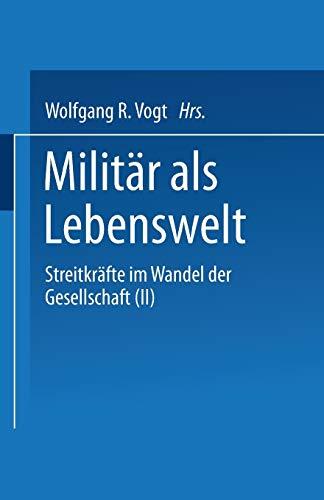 9783810005328: Militär als Lebenswelt: Streitkräfte im Wandel der Gesellschaft (II) (Streitkreafte Im Wandel Der Gesellschaft) (German Edition)