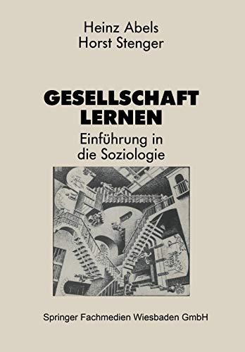 Gesellschaft Lernen: Einfuhrung in Die Soziologie: Heinz Abels