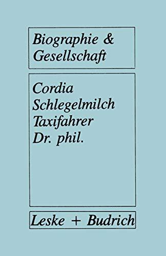 9783810006097: Taxifahrer Dr. phil.: Akademiker in der Grauzone des Arbeitsmarktes (Biographie & Gesellschaft)