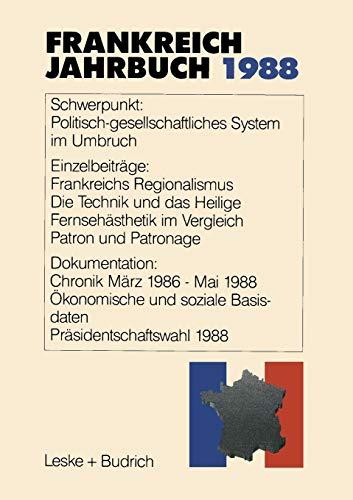 Frankreich-Jahrbuch 1988: Politik, Wirtschaft, Gesellschaft, Geschichte, Kultur: Gilbert Ziebura