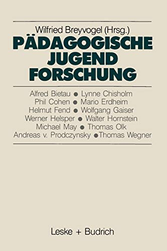 9783810006547: Padagogische Jugendforschung: Erkenntnisse Und Perspektiven (Studien zur Jugendforschung)