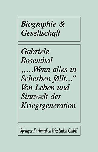 """9783810006585: ...wenn alles in Scherben fällt..."""": Von Leben und Sinnwelt der Kriegsgeneration (Biographie & Gesellschaft)"""