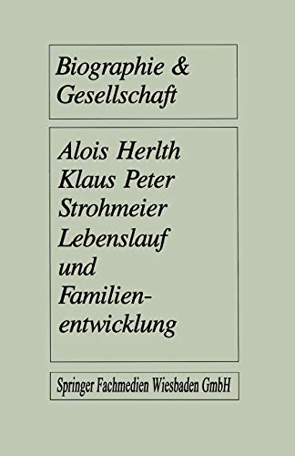 9783810006677: Lebenslauf Und Familienentwicklung: Mikroanalysen Des Wandels Familialer Lebensformen (Biographie & Gesellschaft)