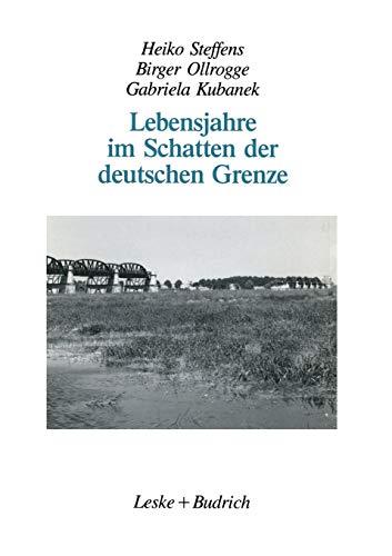 Lebensjahre im Schatten der deutschen Grenze: Selbstzeugnisse