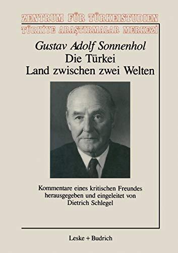 9783810008046: Die Türkei ― Land zwischen zwei Welten: Kommentare eines kritischen Freundes (Schriftenreihe des Zentrums für Türkeistudien) (German Edition)