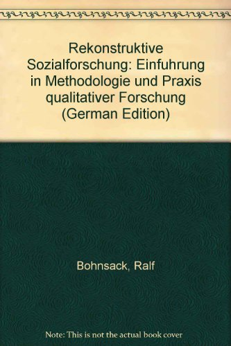 9783810008510: Rekonstruktive Sozialforschung. Einführung in die Methodologie und Praxis qualitativer Forschung