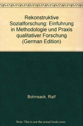 9783810008510: Rekonstruktive Sozialforschung: Einführung in Methodologie und Praxis qualitativer Forschung (German Edition)