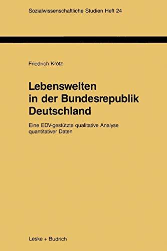 9783810008756: Lebenswelten in der Bundesrepublik Deutschland: Eine EDV-gest�tzte qualitative Analyse quantitativer Daten (Sozialwissenschaftliche Studien)