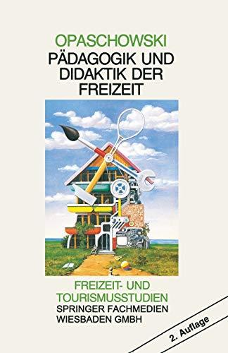 9783810008817: Pädagogik und Didaktik der Freizeit (Freizeit- Und Tourismusstudien)