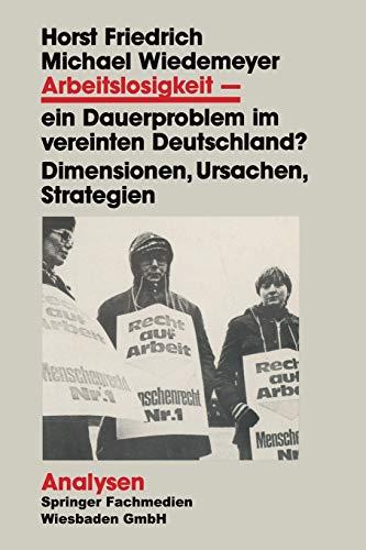 9783810009524: Arbeitslosigkeit - ein Dauerproblem im vereinten Deutschland? (Analysen)