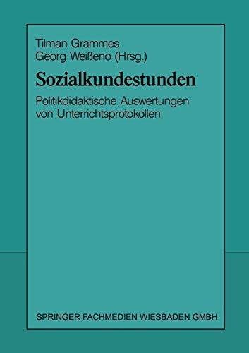 9783810009609: Sozialkundestunden: Politikdidaktische Auswertungen Von Unterrichtsprotokollen