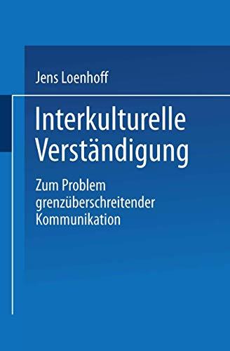 9783810010216: Interkulturelle Verständigung: Zum Problem grenzüberschreitender Kommunikation