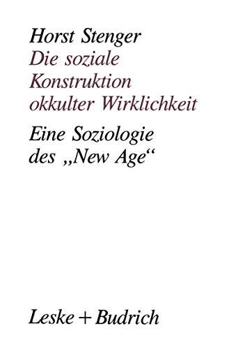 """9783810010353: Die soziale Konstruktion okkulter Wirklichkeit: Eine Soziologie des """"New Age"""" (German Edition)"""