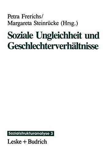 9783810010728: Soziale Ungleichheit und Geschlechterverhältnisse (Sozialstrukturanalyse)