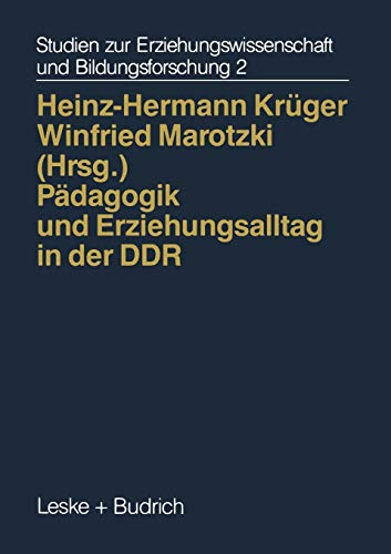 9783810011602: Pädagogik und Erziehungsalltag in der DDR: Zwischen Systemvorgaben und Pluralität (Studien zur Erziehungswissenschaft und Bildungsforschung)