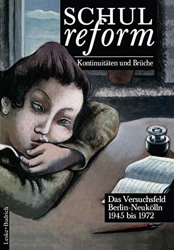 9783810011817: Schulreform — Kontinuitäten und Brüche: Das Versuchsfeld Berlin-Neukölln. Band II: 1945 bis 1972