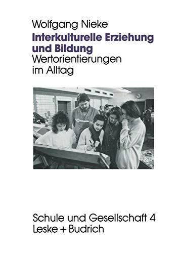 9783810012913: Interkulturelle Erziehung und Bildung: Wertorientierungen im Alltag (Schule und Gesellschaft) (German Edition)