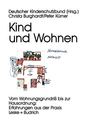 9783810013316: Kind und Wohnen: Vom Wohnungsgrundriß bis zur Hausordnung: Erfahrungen aus der Praxis