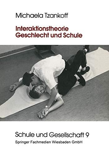9783810013392: Interaktionstheorie, Geschlecht und Schule (Schule und Gesellschaft) (German Edition)