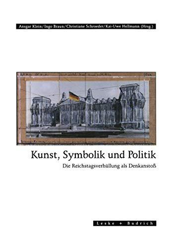 9783810015075: Kunst, Symbolik und Politik: Die Reichstagsverhüllung als Denkanstoß