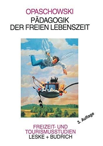 9783810015631: Padagogik Der Freien Lebenszeit (Freizeit- und Tourismusstudien)
