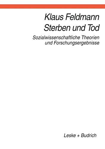 9783810016591: Sterben und Tod: Sozialwissenschaftliche Theorien und Forschungsergebnisse