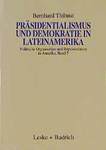 9783810017055: Präsidentialismus und Demokratie in Lateinamerika: Argentinien, Brasilien, Chile und Uruguay im historischen Vergleich (German Edition)