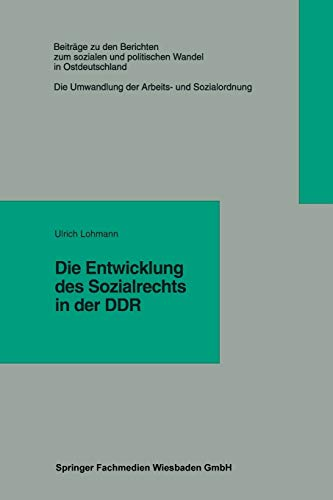 9783810017376: Die Entwicklung des Sozialrechts in der DDR (Beiträge zu den Berichten der Kommision für die Erforschung des sozialen und politischen Wandels in den neuen Bundesländern e.V. (KSPW))