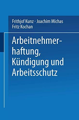 9783810017406: Arbeitnehmerhaftung, Kündigung und Arbeitsschutz (German Edition)