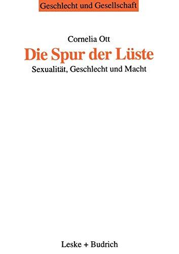 9783810019035: Die Spur der Lüste: Sexualität, Geschlecht und Macht (Geschlecht und Gesellschaft)