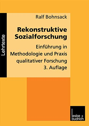 9783810019479: Rekonstruktive Sozialforschung: Einführung in Methodologie und Praxis qualitativer Forschung (German Edition)