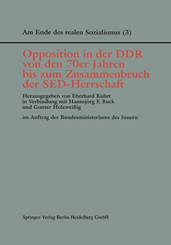 9783810019653: Opposition in der DDR von den 70er Jahren bis zum Zusammenbruch der SED-Herrschaft (Am Ende des Realen Sozialismus)