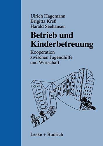 Betrieb und Kinderbetreuung. Kooperation zwischen Jugendhilfe und: Ulrich Hagemann, Brigitta