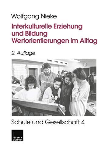 9783810021380: Interkulturelle Erziehung und Bildung. Wertorientierungen im Alltag.