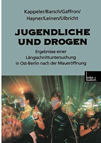 Jugendliche und Drogen: Ergebnisse einer Längsschnittuntersuchung in: Manfred Kappeler