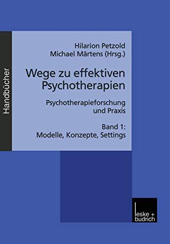 9783810023353: Wege Zu Effektiven Psychotherapien: Psychotherapieforschung Und Praxis Band 1: Modelle, Konzepte, Settings