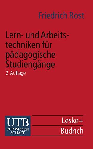 9783810023742: Lern- und Arbeitstechniken für pädagogische Studiengänge: mit zahlreichen Abbildungen sowie Informationen zu Auskunftsmitteln und (Internet-) Adressen (Universitätstaschenbücher)