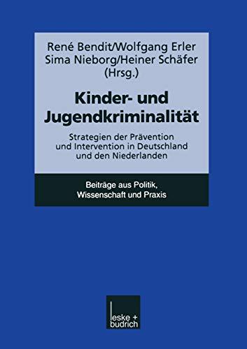 Kinder- Und Jugendkriminalitat: Strategien Der Pravention Und Intervention in Deutschland Und Den ...
