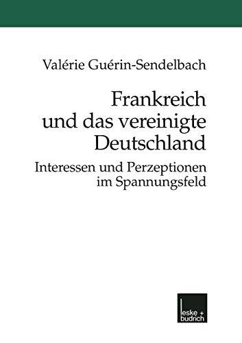 9783810023896: Frankreich und das vereinigte Deutschland: Interessen und Perzeptionen im Spannungsfeld (Current Problems in Dermatology)