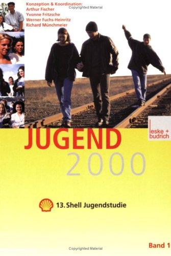 Jugend 2000 - 13. Shell Jugendstudie: Fritzsche und Werner Fuchs-Heinritz Fischer Arthur, Yvonne: