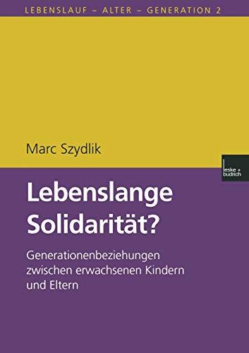 9783810025074: Lebenslange Solidarit�t?: Generationenbeziehungen zwischen erwachsenen Kindern und Eltern (Lebenslauf - Alter - Generation)