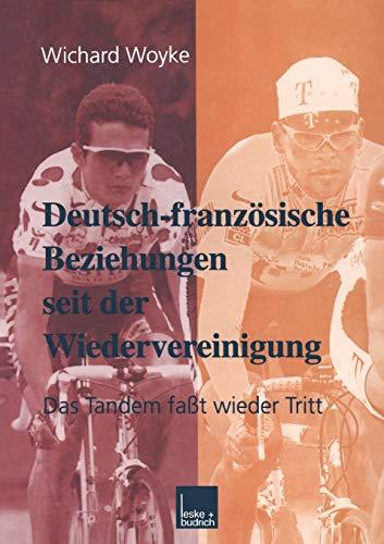 9783810025302: Deutsch-französische Beziehungen seit der Wiedervereinigung: Das Tandem faßt wieder Tritt (Grundlagen für Europa) (Volume 5) (German Edition)