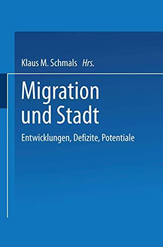 9783810025715: Migration und Stadt: Entwicklungen, Defizite, Potentiale (German Edition)