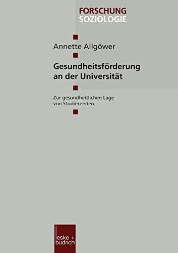 9783810025944: Gesundheitsförderung an der Universität: Zur gesundheitlichen Lage von Studierenden (Forschung Soziologie) (German Edition)