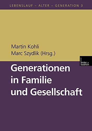 9783810025982: Generationen in Familie und Gesellschaft (Lebenslauf - Alter - Generation)
