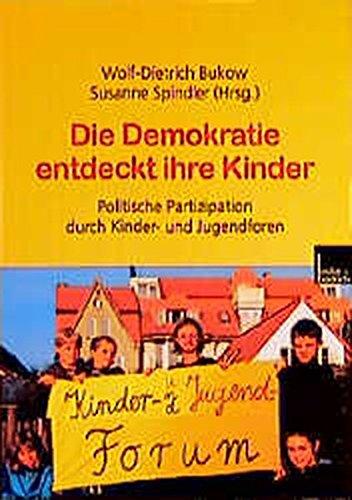 9783810026491: Die Demokratie entdeckt ihre Kinder: Politische Partizipation durch Kinder- und Jugendforen (German Edition)