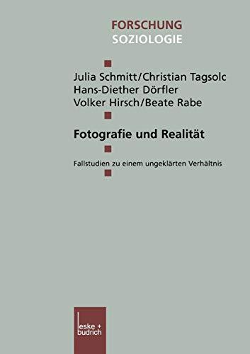 9783810026729: Fotografie und Realit�t: Fallstudien zu einem ungekl�rten Verh�ltnis (Forschung Soziologie)