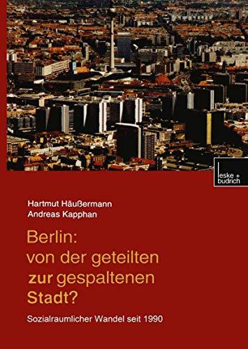 9783810027542: Berlin: Von der geteilten zur gespaltenen Stadt?: Sozialräumlicher Wandel seit 1990