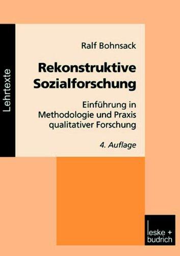 9783810027597: Rekonstruktive Sozialforschung. Einführung in Methodologie und Praxis qualitativer Forschung.